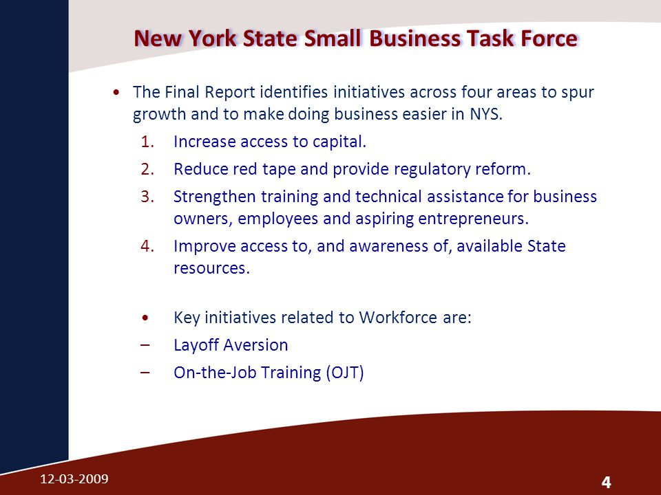 New York State Small Business Task Force The Final Report identifies initiatives across four areas to spur growth and to make doing business easier in NYS.