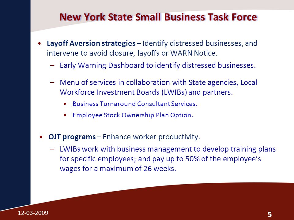 New York State Small Business Task Force Layoff Aversion strategies – Identify distressed businesses, and intervene to avoid closure, layoffs or WARN Notice.