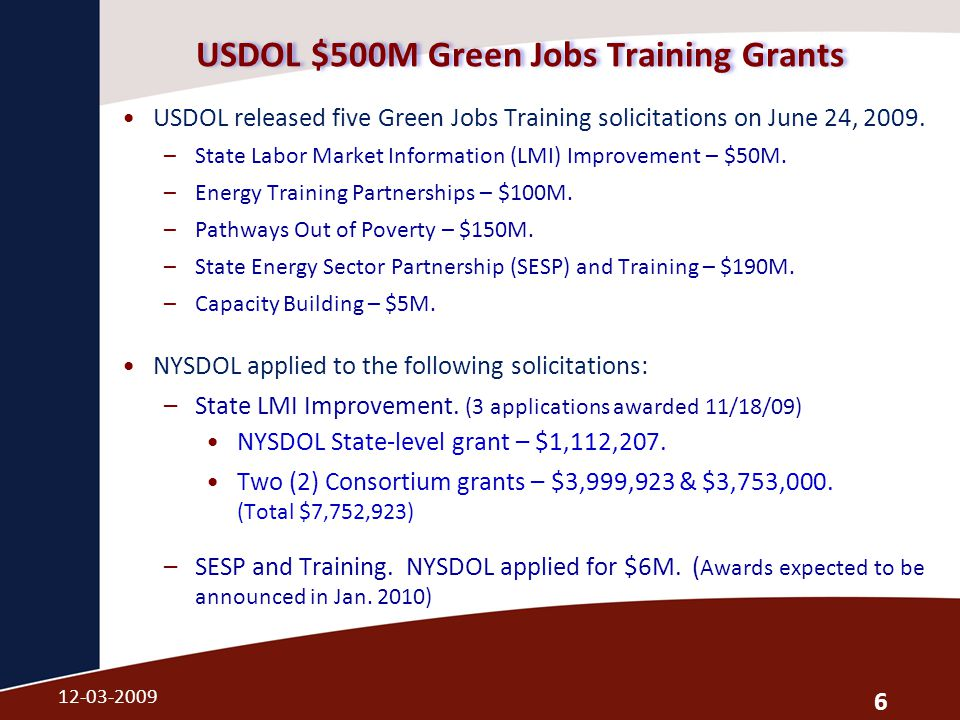 USDOL $500M Green Jobs Training Grants USDOL released five Green Jobs Training solicitations on June 24, 2009.
