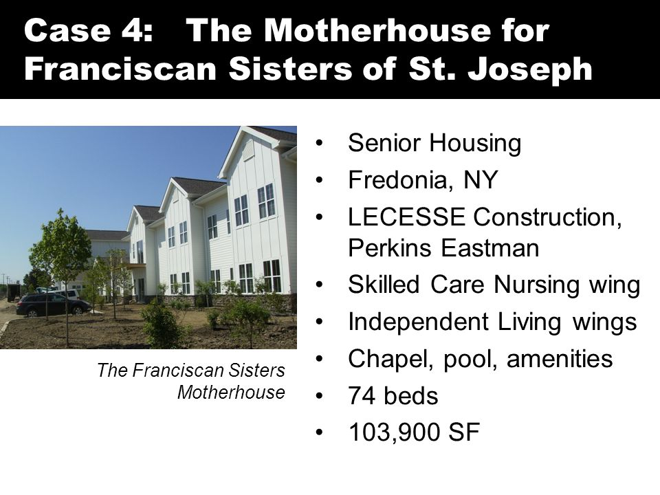 Case 4: The Motherhouse for Franciscan Sisters of St.