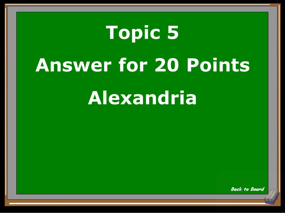 Topic 5 Question for 20 Points What city did Alexander found in Egypt that would become a center for learning a the famous Great Lighthouse.