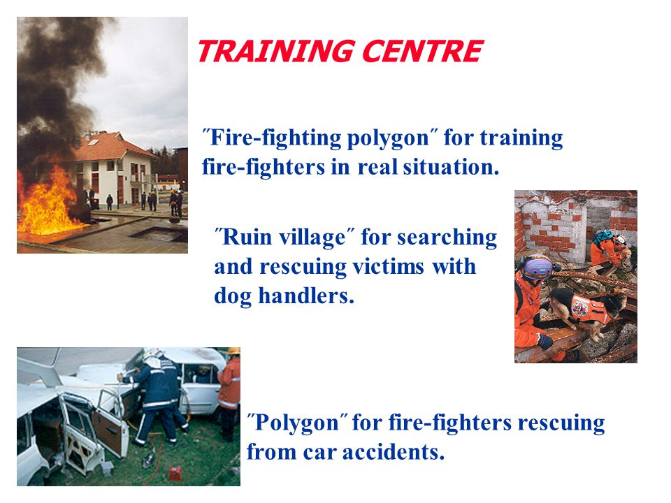 TRAINING CENTRE ˝Fire-fighting polygon˝ for training fire-fighters in real situation.