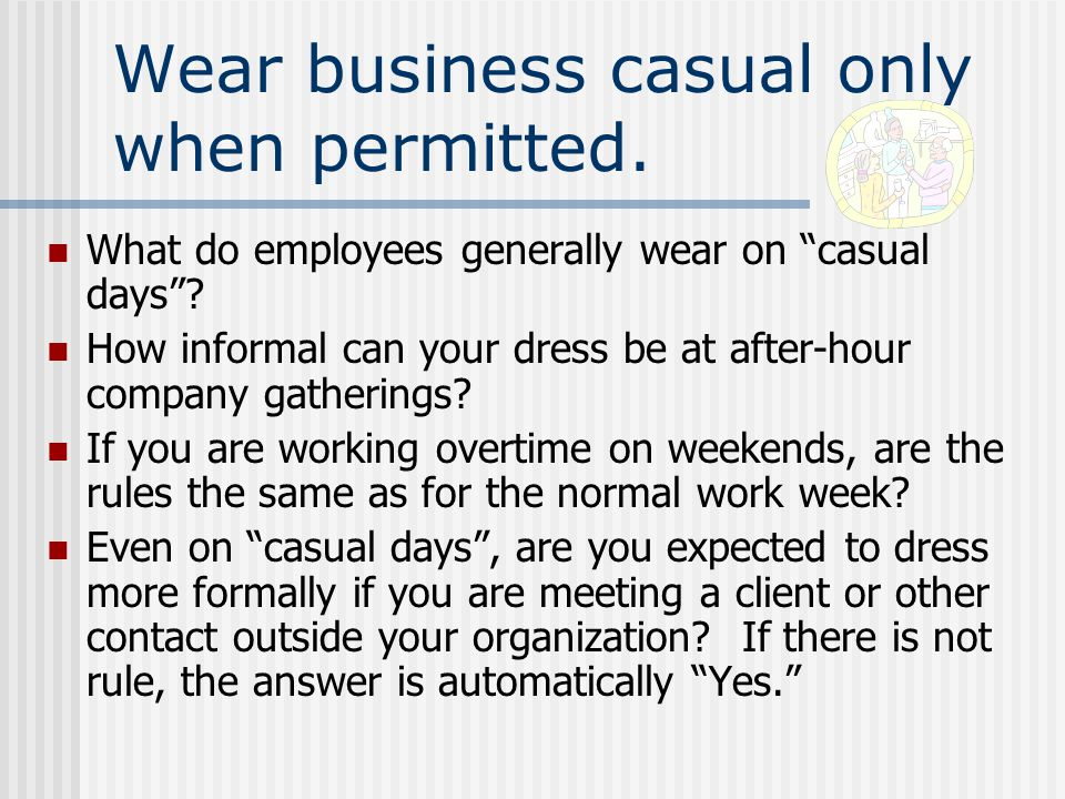 Recognize that casual and business casual are not the same.