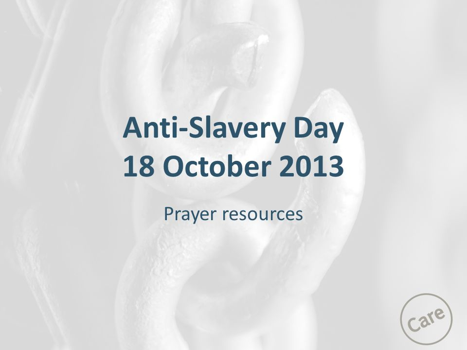 Anti-Slavery Day 18 October 2013 Prayer resources