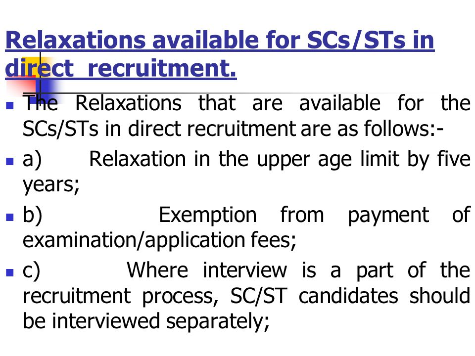 Relaxations available for SCs/STs in direct recruitment.
