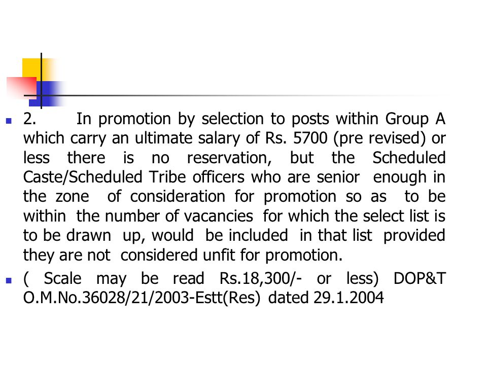 2. In promotion by selection to posts within Group A which carry an ultimate salary of Rs.