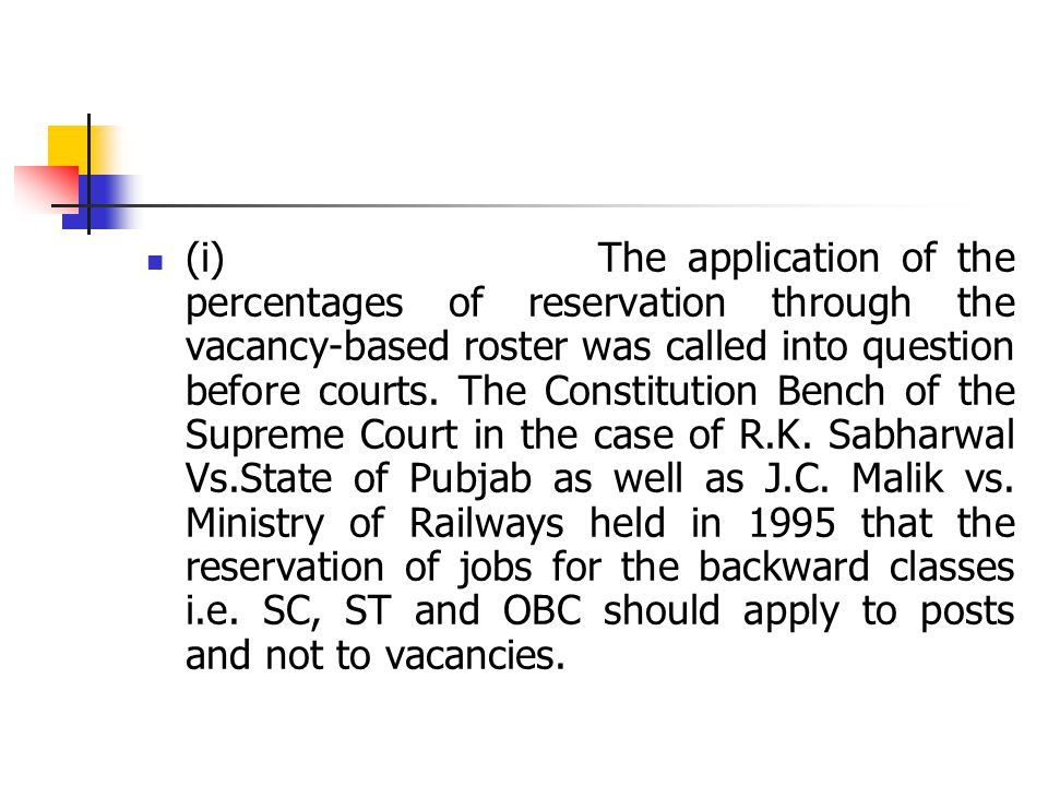 (i) The application of the percentages of reservation through the vacancy-based roster was called into question before courts.