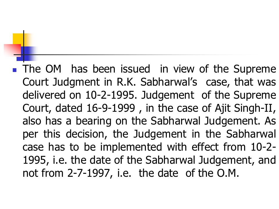 The OM has been issued in view of the Supreme Court Judgment in R.K.