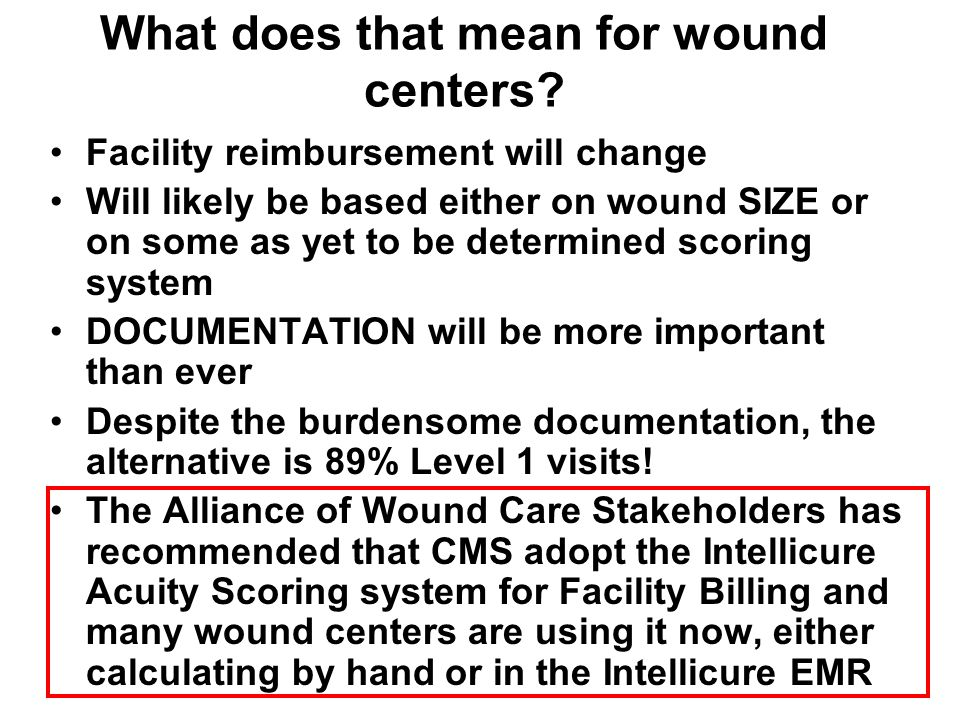 What does that mean for wound centers.