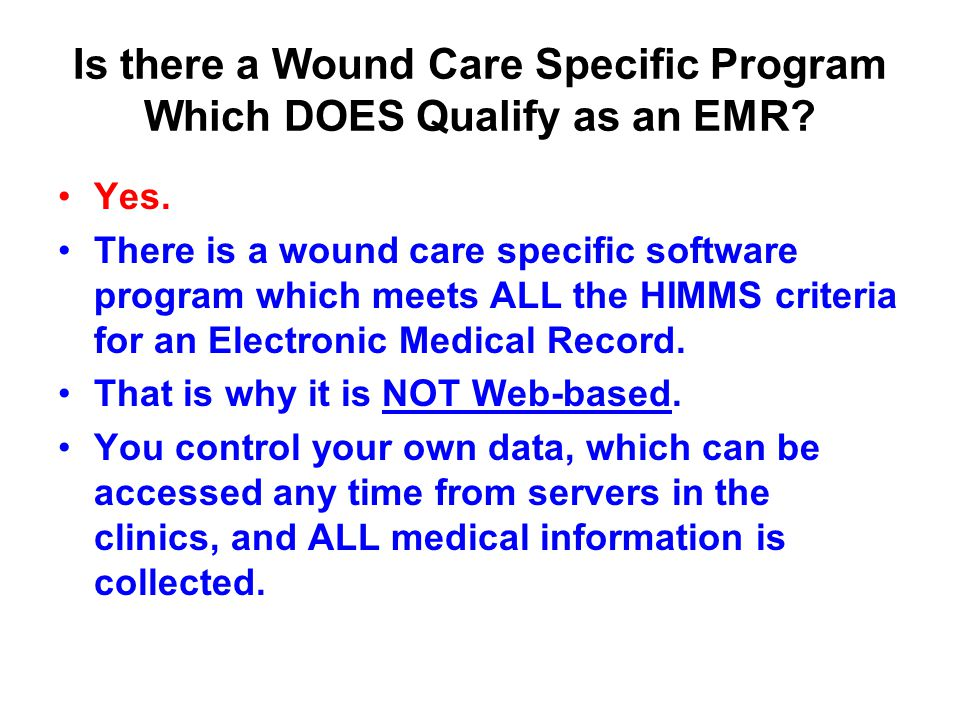 Is there a Wound Care Specific Program Which DOES Qualify as an EMR.