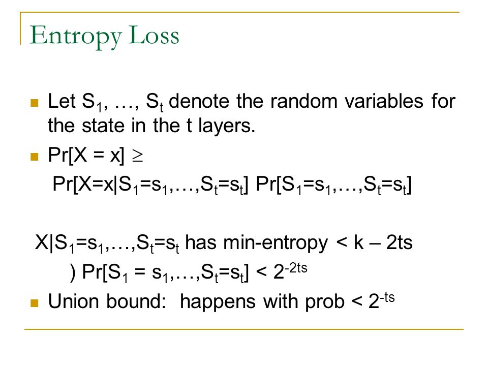 Entropy Loss Let S 1, …, S t denote the random variables for the state in the t layers.
