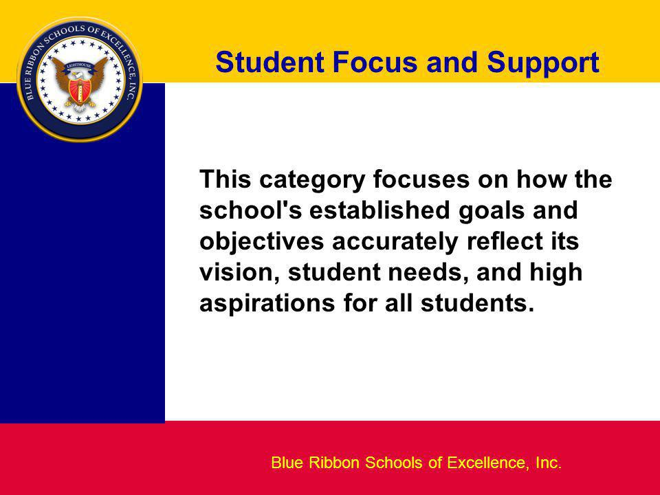 Blueprint for Excellence Student Focus and Support Blue Ribbon Schools of Excellence, Inc.
