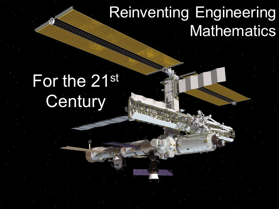 Reinventing Engineering Mathematics For the 21 st Century