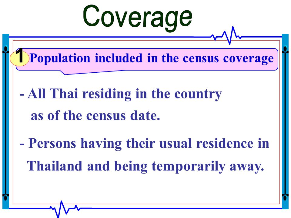 - All Thai residing in the country as of the census date.