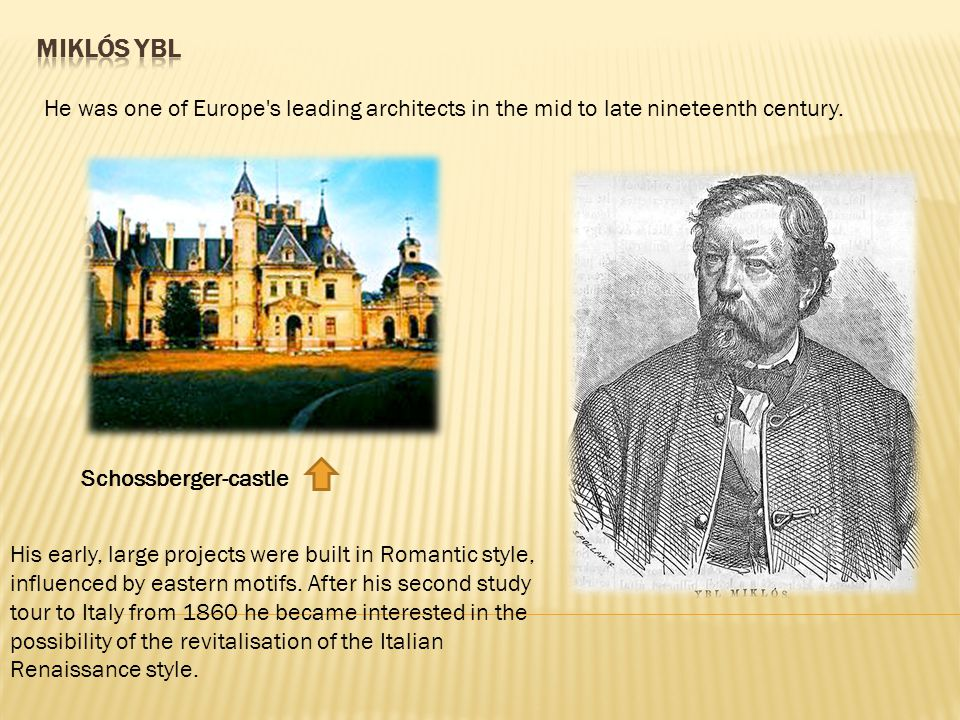 He was one of Europe s leading architects in the mid to late nineteenth century.
