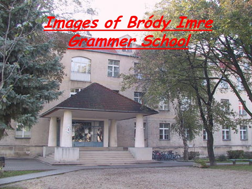 Images of Bródy Imre Grammer School