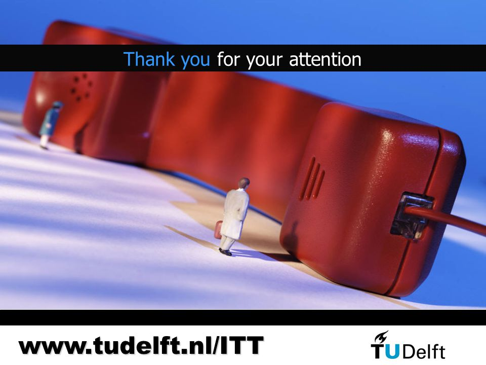 Thank you for your attention www.tudelft.nl/ITT
