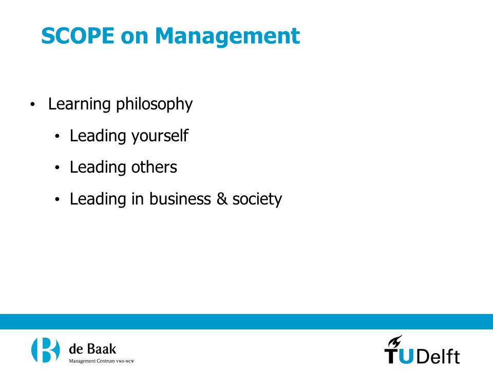 SCOPE on Management Learning philosophy Leading yourself Leading others Leading in business & society