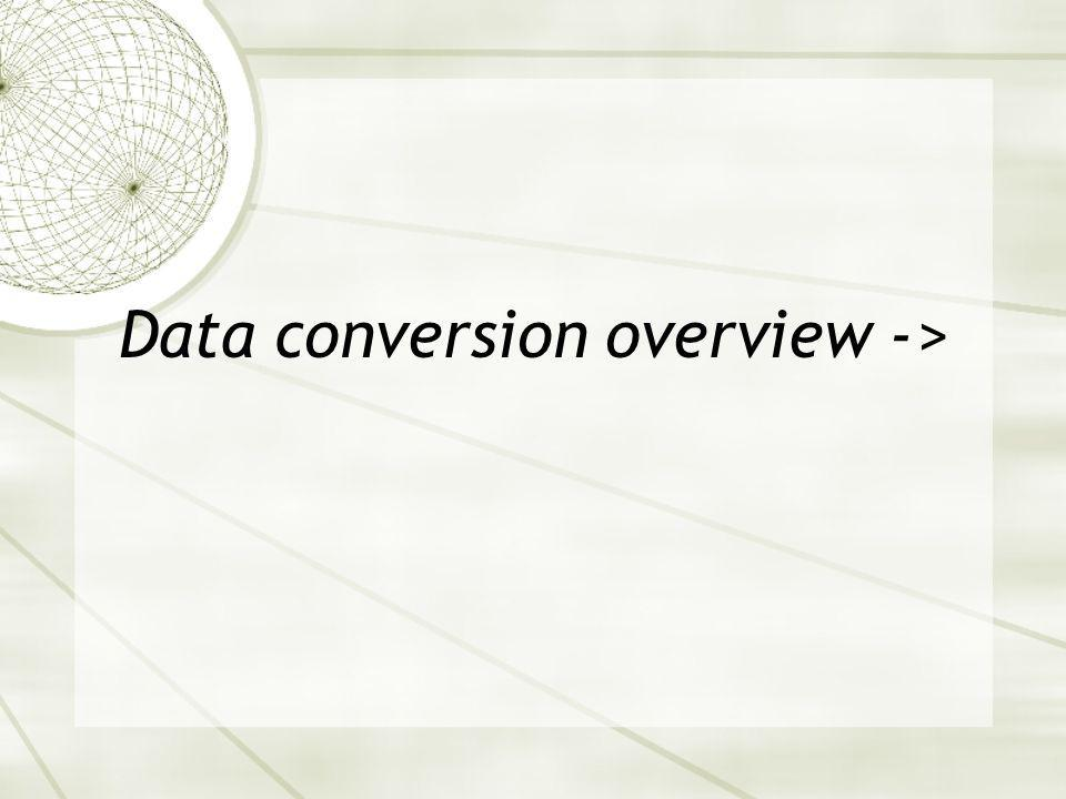 Data conversion overview ->