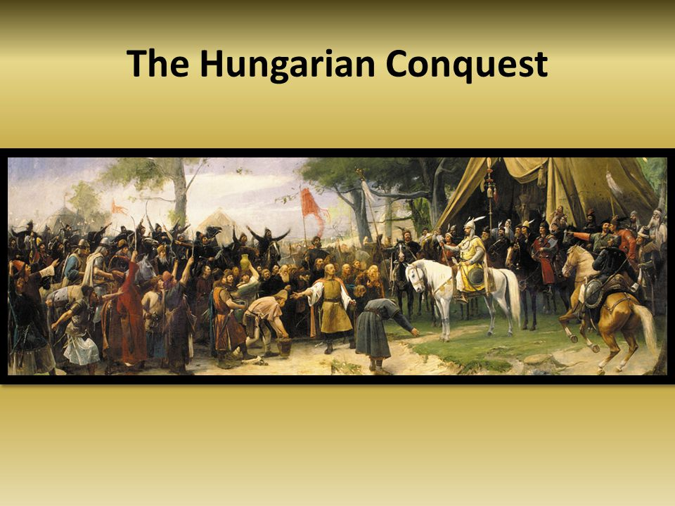 The Hungarian Conquest