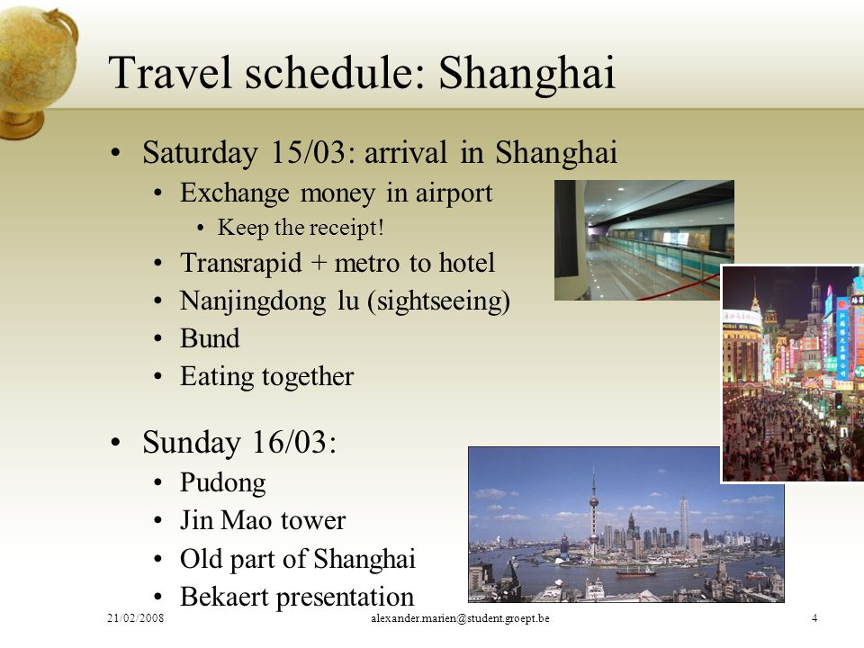 Saturday 15/03: arrival in Shanghai Exchange money in airport Keep the receipt.