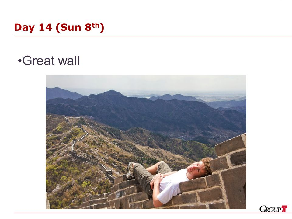 Day 14 (Sun 8 th ) Great wall