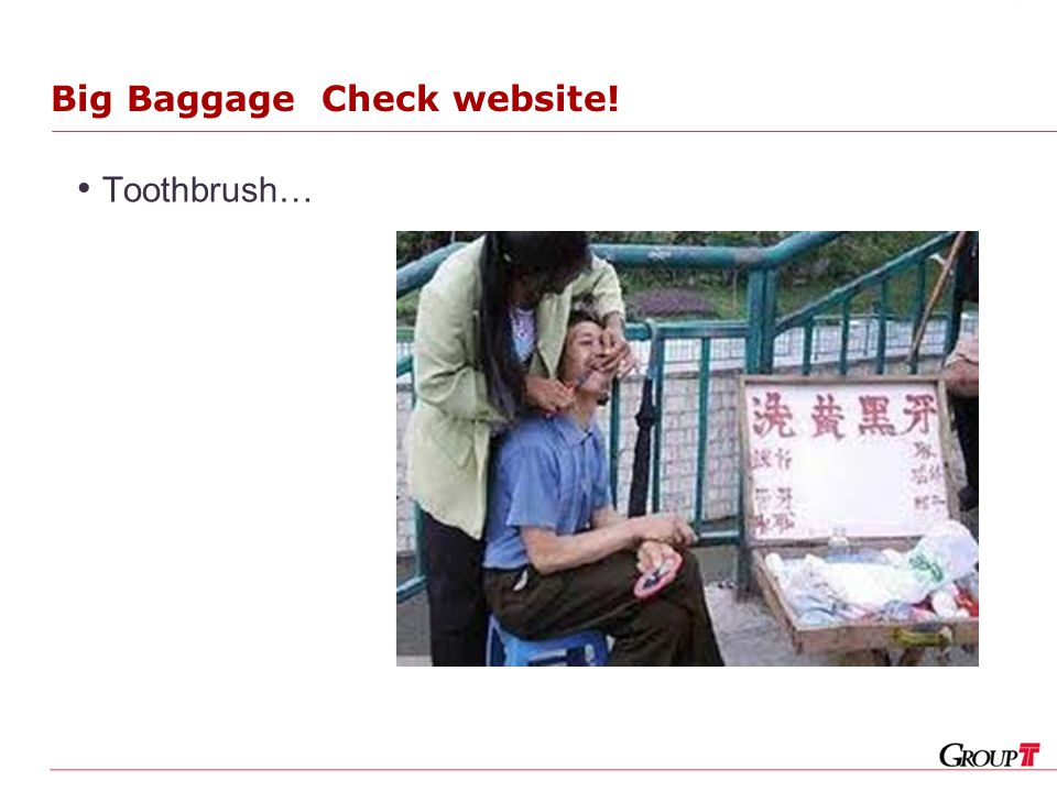 Big Baggage Check website! Toothbrush…
