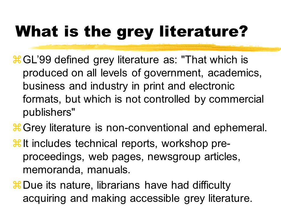 What is the grey literature.