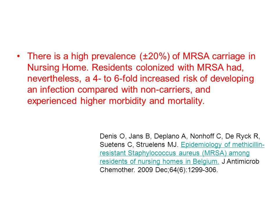 There is a high prevalence (±20%) of MRSA carriage in Nursing Home.