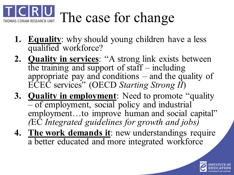 The case for change 1.Equality: why should young children have a less qualified workforce.