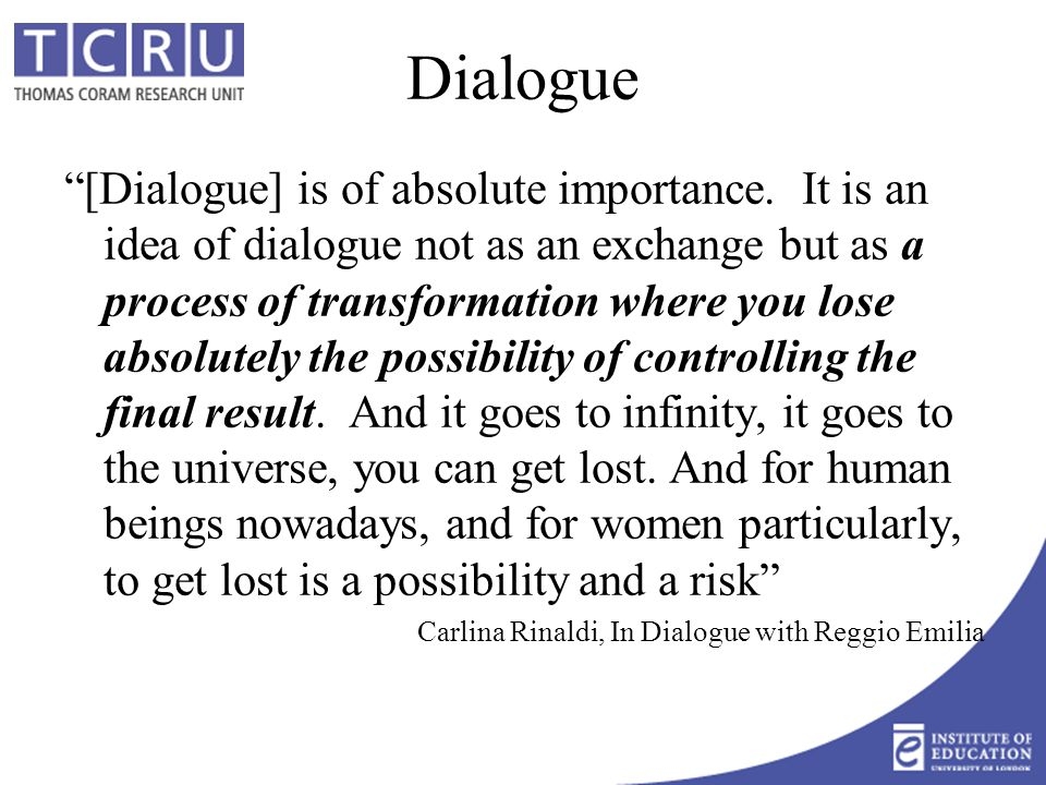 Dialogue [Dialogue] is of absolute importance.
