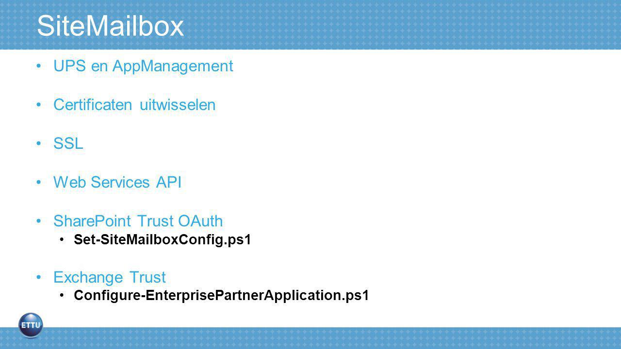 SiteMailbox UPS en AppManagement Certificaten uitwisselen SSL Web Services API SharePoint Trust OAuth Set-SiteMailboxConfig.ps1 Exchange Trust Configure-EnterprisePartnerApplication.ps1