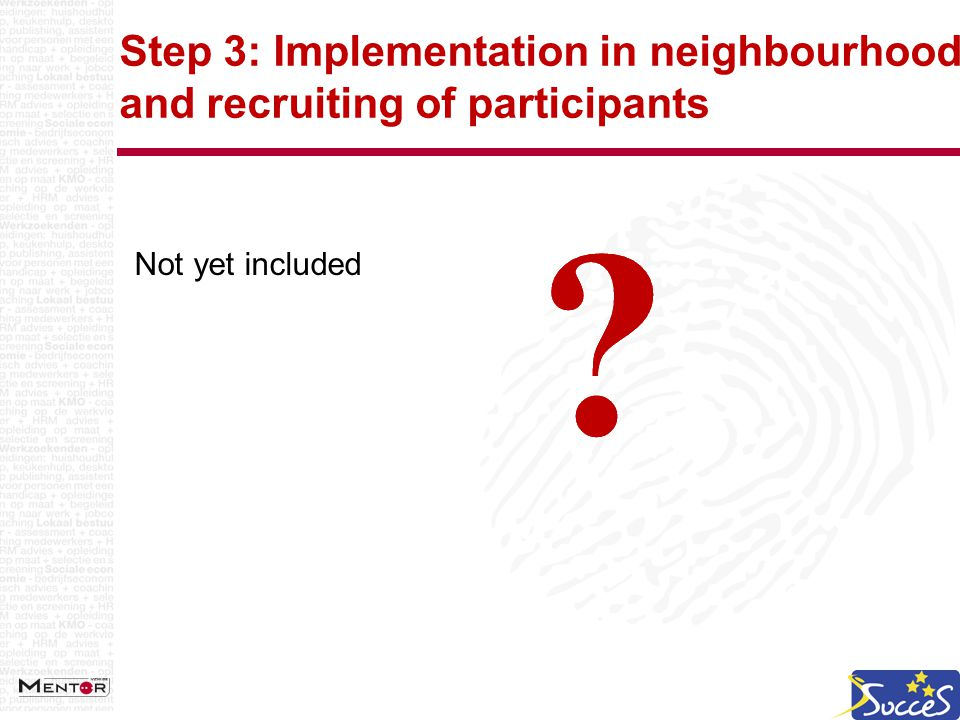 Step 3: Implementation in neighbourhood and recruiting of participants Not yet included
