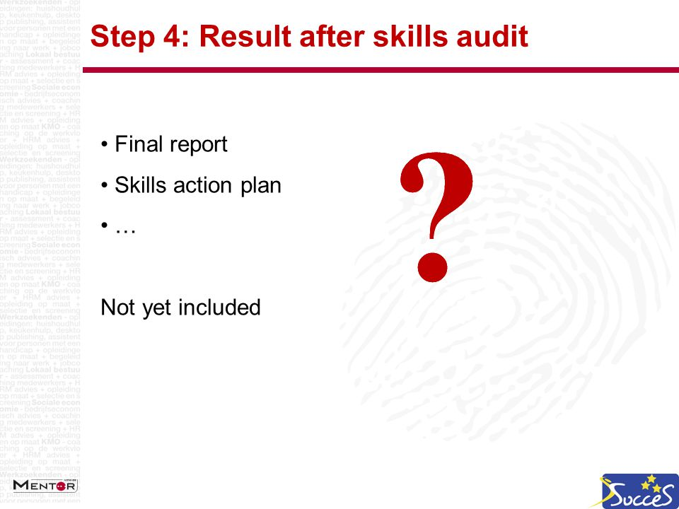 Step 4: Result after skills audit Final report Skills action plan … Not yet included