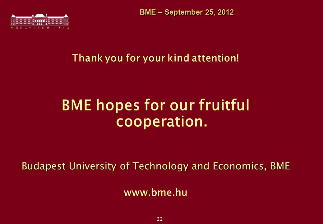 22 BME – September 25, 2012 Thank you for your kind attention.