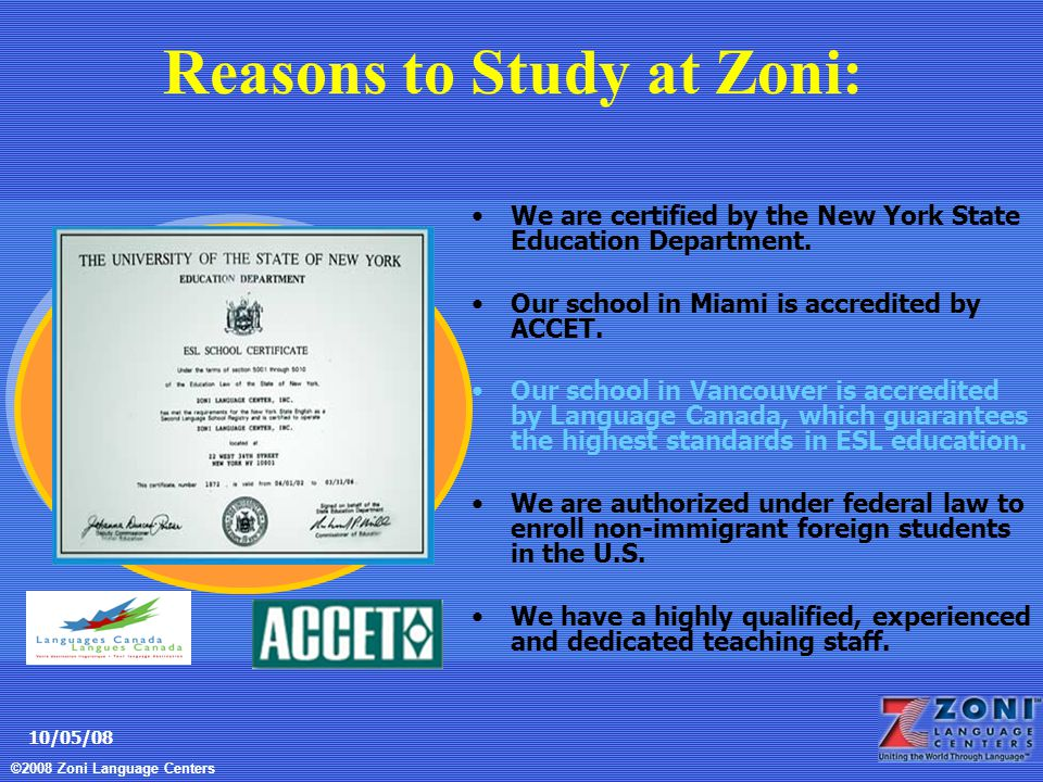 ©2008 Zoni Language Centers 10/05/08 We are certified by the New York State Education Department.
