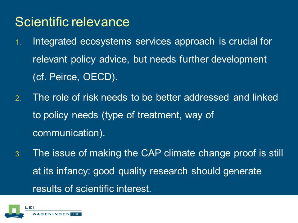 Scientific relevance  Integrated ecosystems services approach is crucial for relevant policy advice, but needs further development (cf.