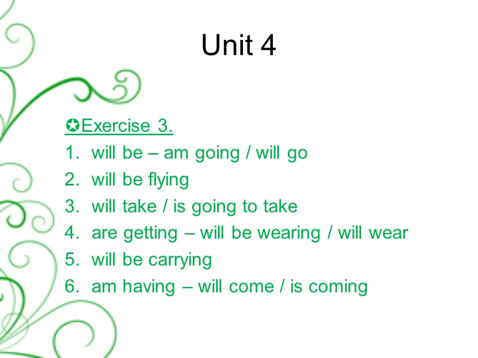 Unit 4  Exercise 3.