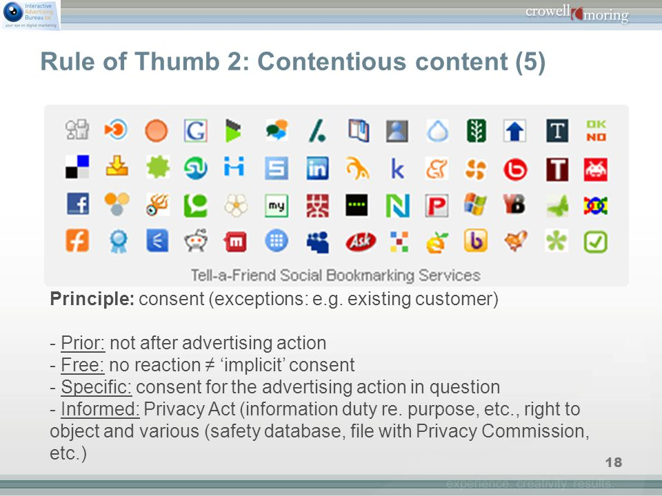 18 Rule of Thumb 2: Contentious content (5) Principle: consent (exceptions: e.g.
