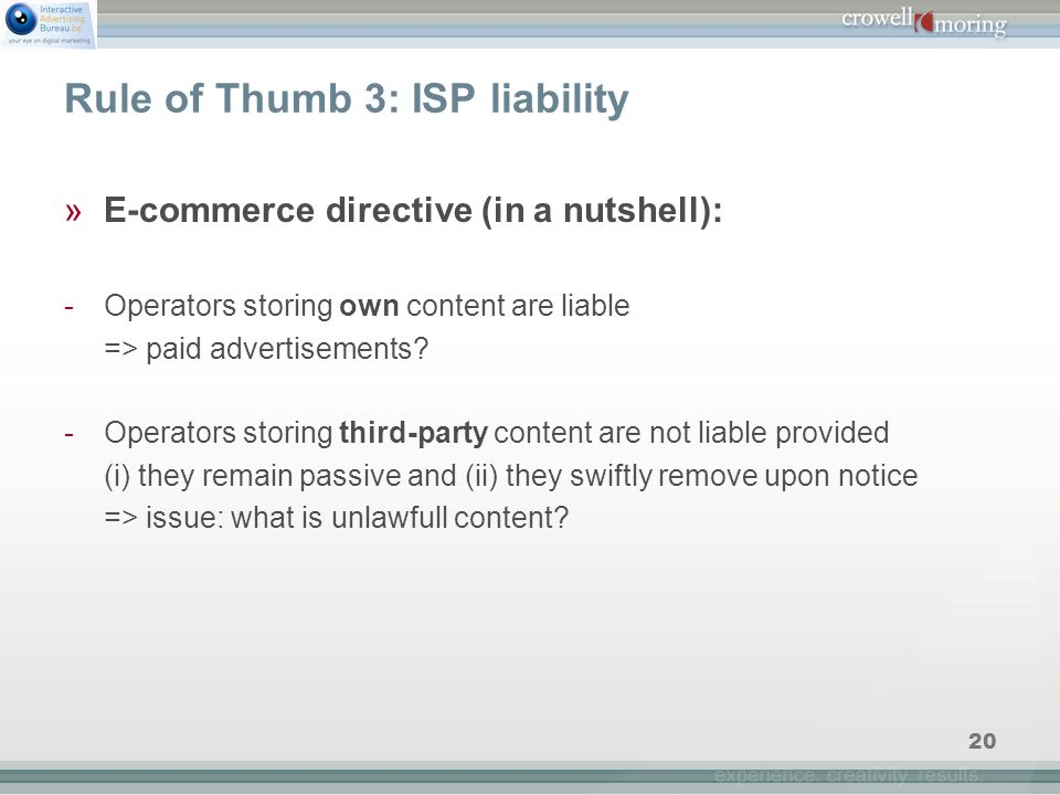 20 Rule of Thumb 3: ISP liability »E-commerce directive (in a nutshell): -Operators storing own content are liable => paid advertisements.