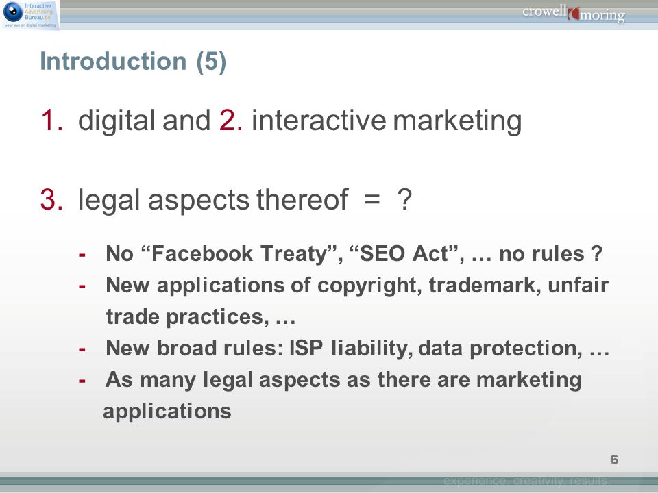 6 Introduction (5) 1.digital and 2. interactive marketing 3.legal aspects thereof = .
