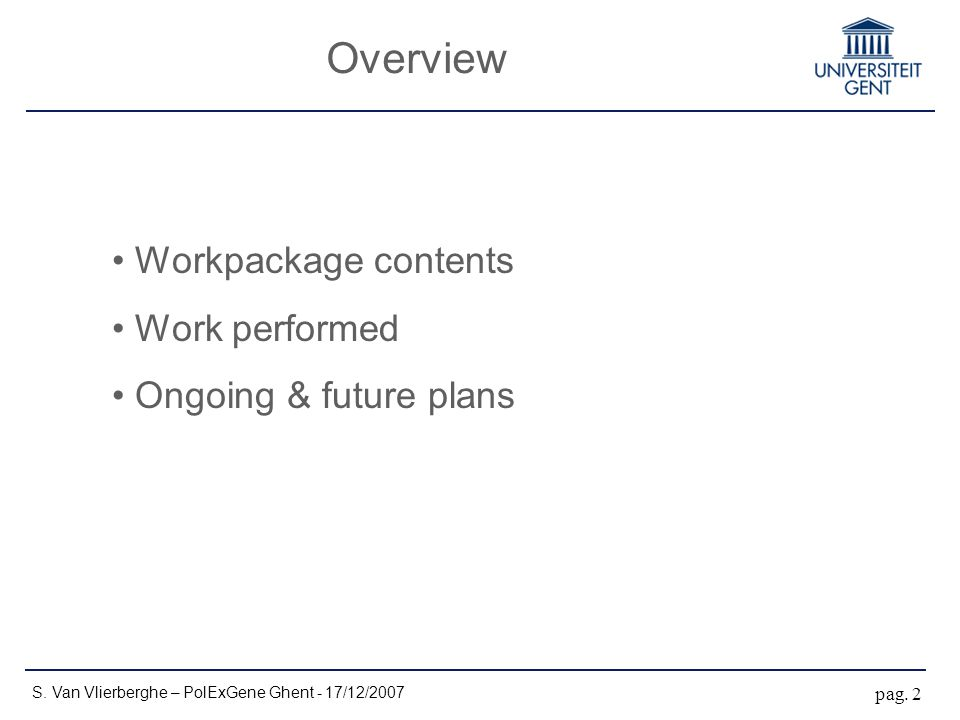 Overview Workpackage contents Work performed Ongoing & future plans S.