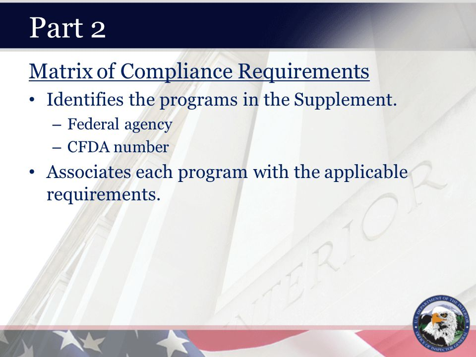 Part 2 Matrix of Compliance Requirements Identifies the programs in the Supplement.