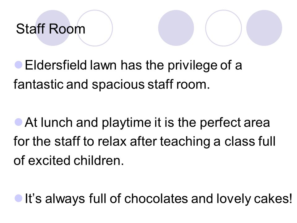 Staff Room Eldersfield lawn has the privilege of a fantastic and spacious staff room.
