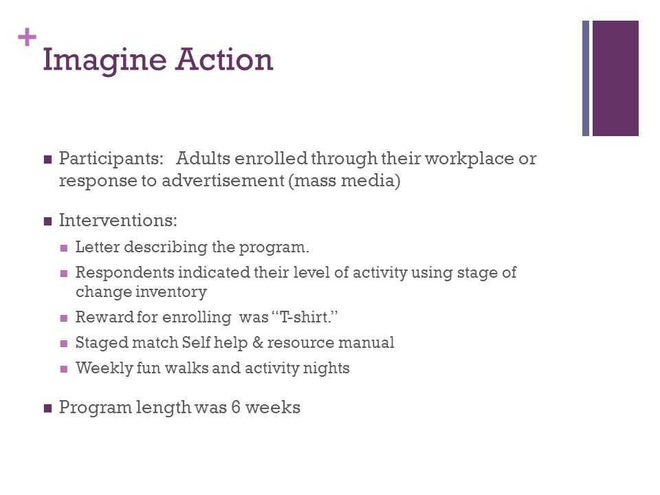 + Imagine Action Participants: Adults enrolled through their workplace or response to advertisement (mass media) Interventions: Letter describing the program.