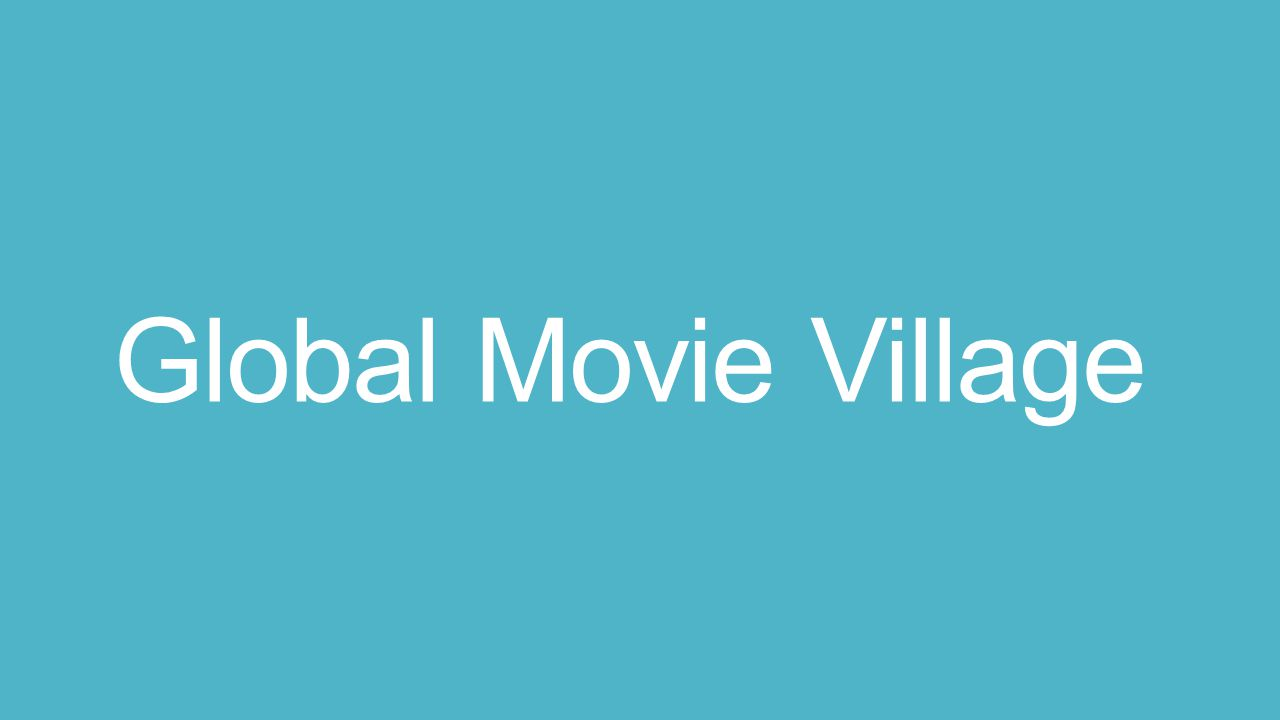 Global Movie Village