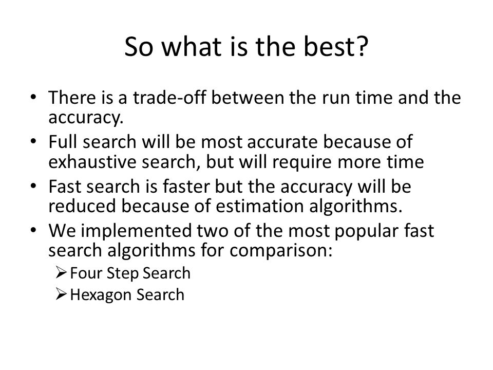 So what is the best. There is a trade-off between the run time and the accuracy.