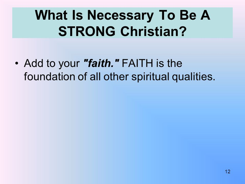 What Is Necessary To Be A STRONG Christian.