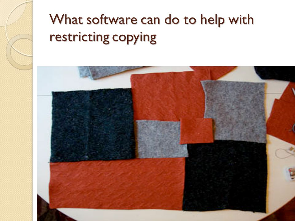 What software can do to help with restricting copying