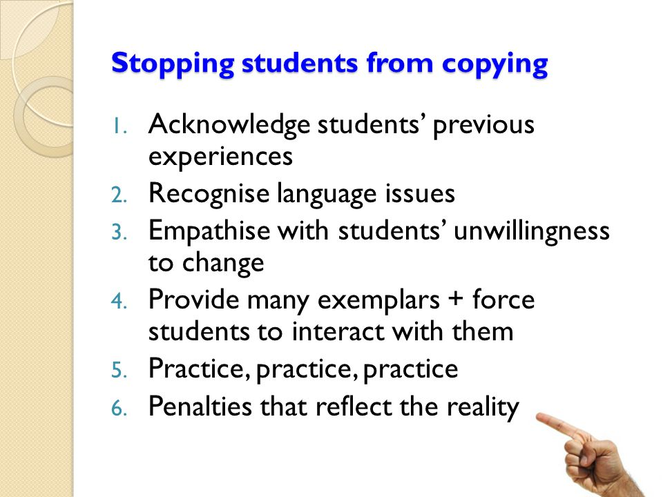 Stopping students from copying 1. Acknowledge students' previous experiences 2.